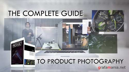 The Complete Guide To Product Photography and Retouching