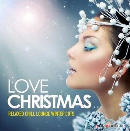Love Christmas Relaxed Chill Lounge Winter Cuts