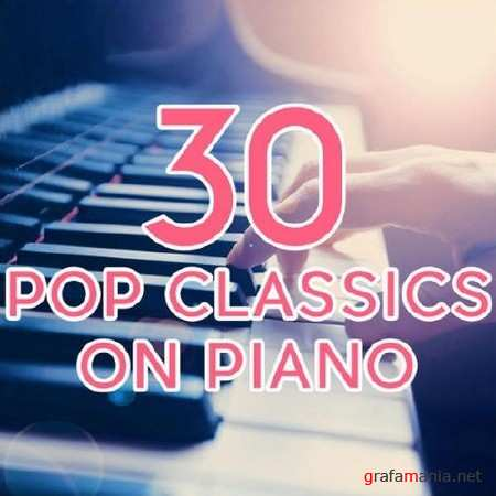 VA - 30 Pop Classics on Piano